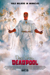 [Once Upon a Deadpool]
